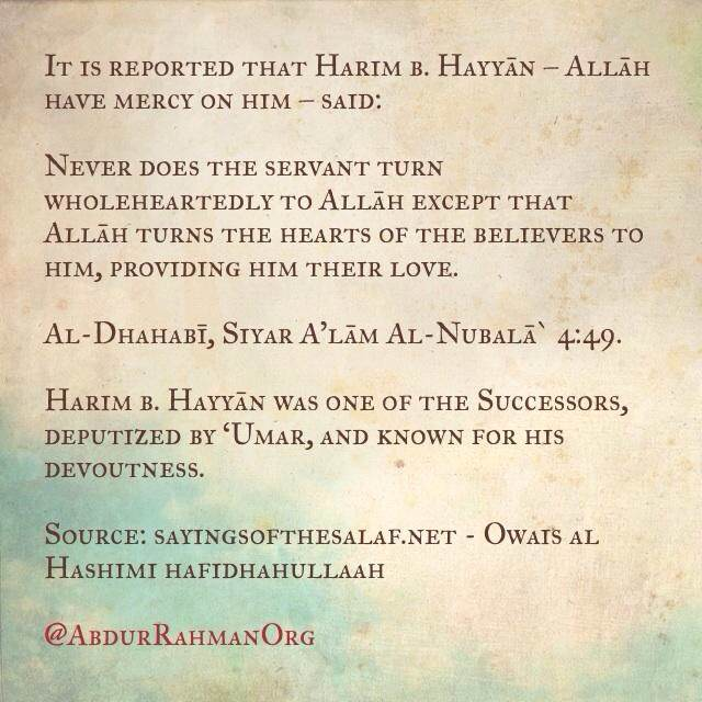 Never does the servant turn wholeheartedly to Allāh except that ..
