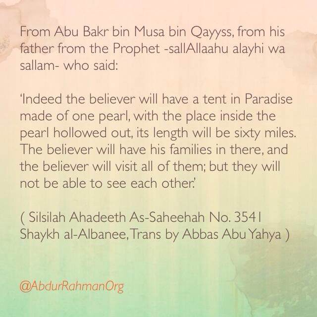 Indeed the believer will have a tent in Paradise made of one pearl