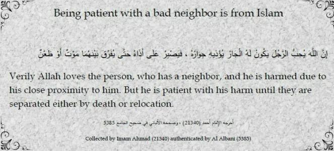 Being patient with a bad neighbor is from Islam