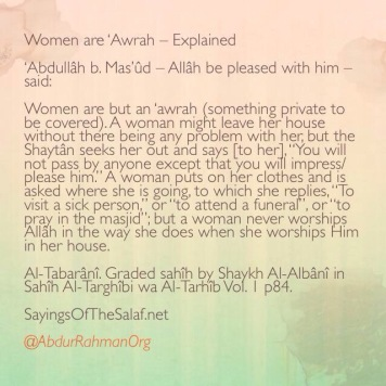Women are but an 'awrah (something private to be covered