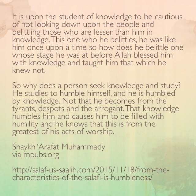 It is upon the student of knowledge to be cautious of not looking down upon the people and belittling