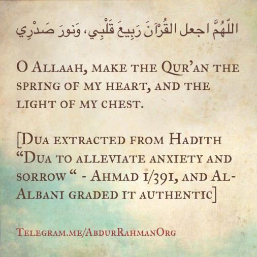 O Allaah, make the Qur'an the spring of my heart, and the light of my chest.jpg