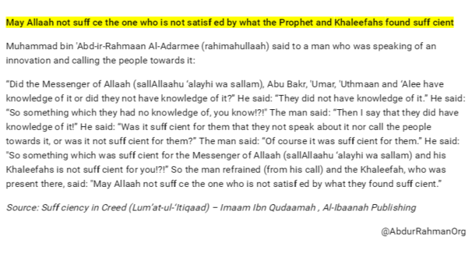 May Allaah not suffice the one who is not satisfied by what the Prophet and Khaleefahs found sufficient