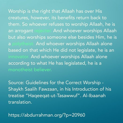 Worship is the right that Allaah has over His creatures, however, its benefits return back to them